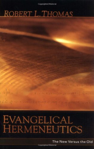 Evangelical Hermeneutics: The New Versus the Old
