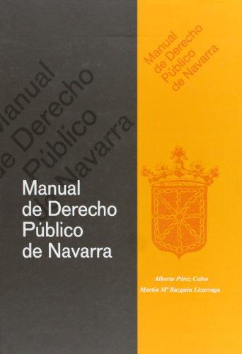 Manual de Derecho Público de Navarra Alberto Pérez Calvo