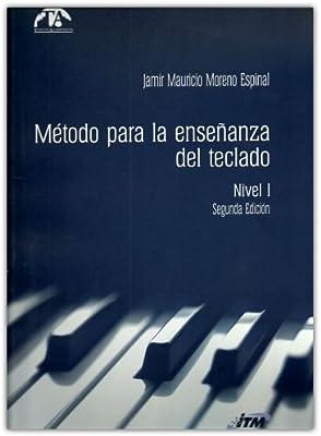 Método para la enseñanza del teclado. Nivel I Segunda edición
