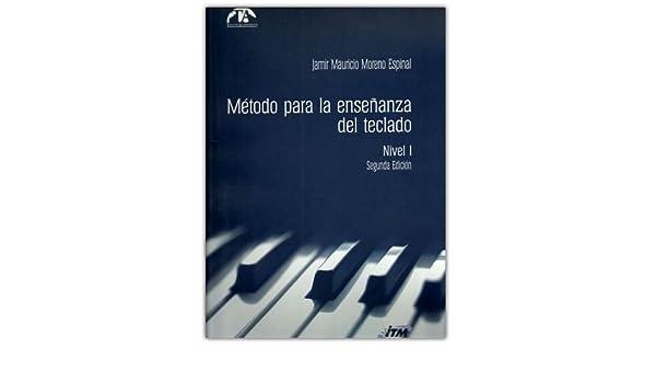 Método para la enseñanza del teclado. Nivel I Segunda edición: INSTITUTO TECNOLOGICO METROPOLITANO: 9790801633019: Amazon.com: Books