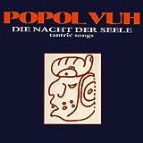 Die Nacht Der Seele: Tantric Songs by Popol Vuh