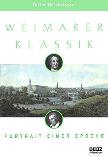Weimarer Klassik: Portrait einer Epoche