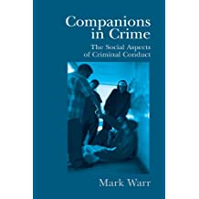 Companions in Crime: The Social Aspects of Criminal Conduct