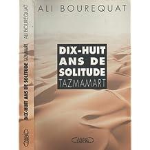 DIX-HUIT ANS DE SOLITUDE TAZMAMART