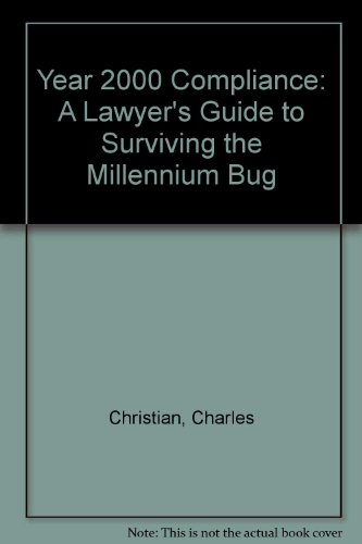 Year 2000 Compliance: A Lawyer's Guide to Surviving the Millennium Bug by The Law Society