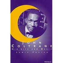 John Coltrane: His Life and Music