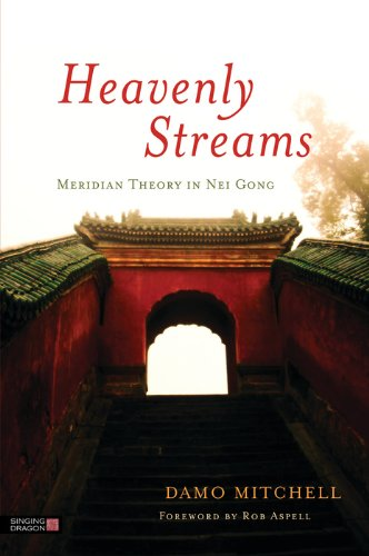 Heavenly Streams  Meridian Theory In Nei Gong  Daoist Nei Gong   English Edition