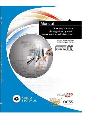 MANUAL BUENAS PRACTICAS DE SEGURIDAD Y SALUD EN EL SECTOR DE LA BIOMAS: 9788468144801: Amazon.com: Books