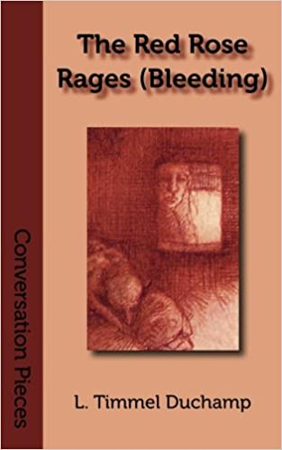 The Red Rose Rages (Bleeding) (Conversation Pieces Book 10)