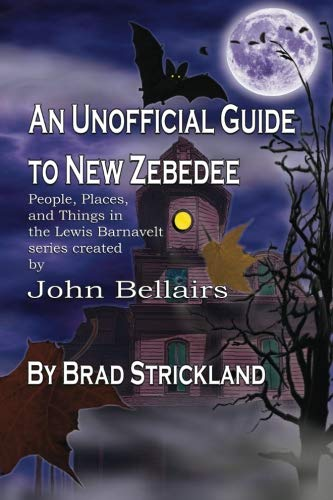 An Unofficial Guide to New Zebedee: People, Places, and Things in the Lewis Barnavelt series Created by John Bellairs by BrushMush Books (Image #1)