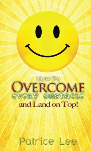 How to Overcome Every Obstacle and Land on Top ebook
