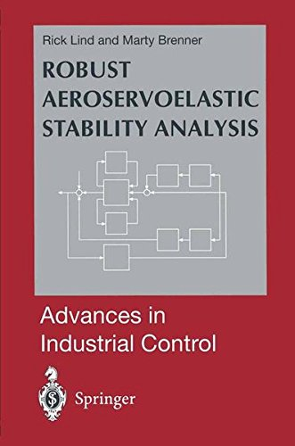 Robust Aeroservoelastic Stability Analysis: Flight Test Applications (Advances in Industrial -
