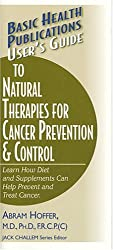 User's Guide to Natural Therapies for Cancer Prevention (User's Guides (Basic Health))