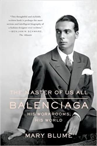 3563bf830d The Master of Us All: Balenciaga, His Workrooms, His World: Mary ...