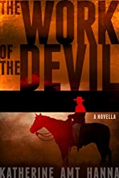 The Work of the Devil (A Novella)