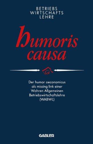 Betriebswirtschaftslehre Humoris Causa (German Edition) Taschenbuch – 1. Januar 1991 Peter E. Anders Springer 332298494X Business/Economics