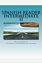 Spanish Reader Intermediate II: Short Stories in Spanish (Spanish Reader for Beginner, Intermediate and Advanced Students) (Spanish Edition) Paperback