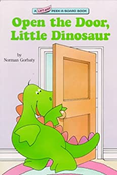 Open the Door Little Dinosaur (Lift-and-Peek-a-Brd Books(TM))