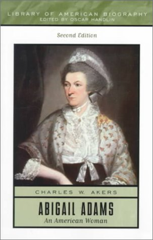 Abigail Adams: An American Woman (2nd Edition) -