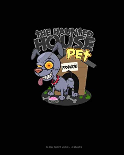 The Haunted House Pet (Dog): Blank Sheet Music - 12 Staves -