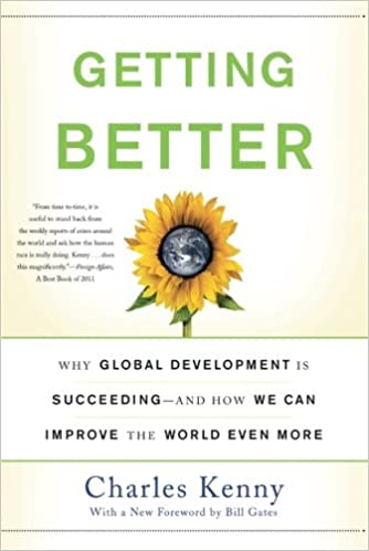 image for Getting Better: Why Global Development Is Succeeding--And How We Can Improve the World Even More