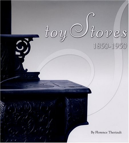 Toy Stoves, 1850-1950