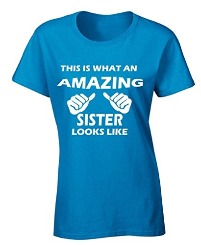 Raxo Women's This Is What An Amazing Sister Looks Like T-shirt Cute Gift Shirt L Blue (Amazing Tee)