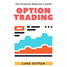 Option Trading : A Complete Beginner's Guide - Master The Game