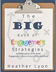 The BIG Book of Engagement Strategies: A Continuation of Engagement is Not a Unicorn (It's a Narwhal)