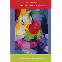 Through Other Continents: American Literature across Deep Time