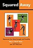 Squared Away: Rejuvenate Your Body Strength and Flexibility, Mary Shuck, 1466368888