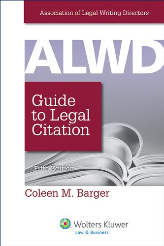 ALWD Guide to Legal Citation, Fifth Edition (Aspen Coursebook) by Wolters Kluwer Law & Business