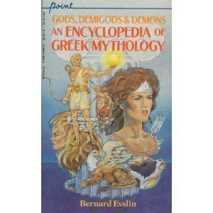 Gods, Demigods & Demons: An Encyclopedia of Greek Mythology (Point) Reissue Edition by Evslin, Bernard published by Scholastic (1988)