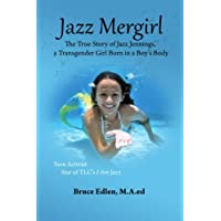 Jazz Mergirl: The True Story of Jazz Jennings, a Transgender Girl Born in a Boy's Body