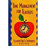 Time Management for Teachers : Essential Tips and Techniques, Purdy, Scott, 0964136635