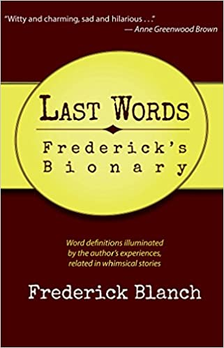 Last words fredericks bionary frederick blanch 9781942930037 last words fredericks bionary frederick blanch 9781942930037 amazon books publicscrutiny Images