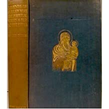 Legends of Our Lady Mary the Perpetual Virgin and Her Mother Hanna; Translated From The Ethiopic Manuscripts. First Edition.