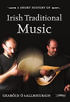 A Short History of Irish Traditional Music (Pocket Books)