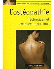 OSTÉOPATHIE (L') : TECHNIQUES ET EXERCICES POUR TOUS