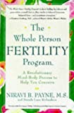 The Whole Person Fertility Program(SM), Niravi B. Payne, 0609801988