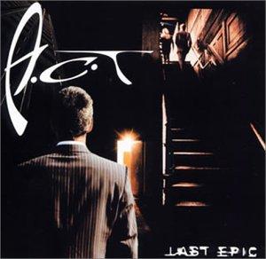 Last Epic / A.C.T.