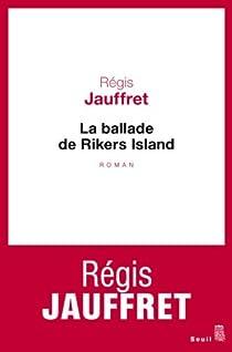 La ballade de Rikers Island par Jauffret