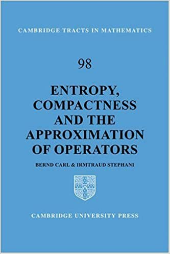 Entropy, Compactness and the Approximation of Operators (Cambridge Tracts in Mathematics) by Bernd Carl (2008-11-27)