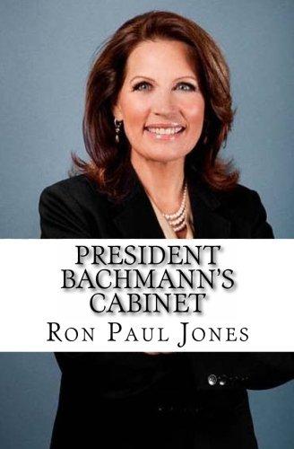 President Bachmanns Cabinet: Amazon.es: Jones, Ron Paul ...