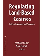 Regulating Land-Based Casinos: Policies, Procedures, and Economics