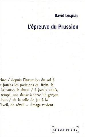 Livres électroniques gratuits à télécharger L'épreuve du Prussien by David Lespiau 2915232016 PDF