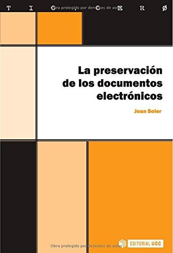 Descargar Libro La Preservación De Los Documentos Electrónicos Joan Soler Jiménez
