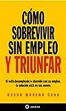 img - for Como Sobrevivir Sin Empleo y Triunfar (Spanish Edition) book / textbook / text book