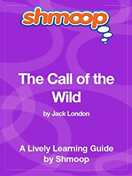 The Call of the Wild: Shmoop Study Guide by [Shmoop]