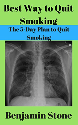 Best Way to Quit Smoking (Quit smoking tips, Stop smoking, Stop smoking Plan): The 5-Day Plan to Quit Smoking (Best Tips To Quit Smoking)